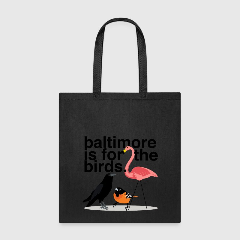 Baltimore is for the Birds - Tote Bag