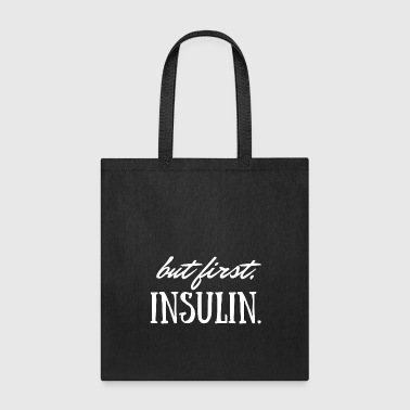 But First Insulin - Tote Bag