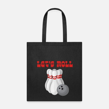 Funny Bowling Let's Roll Bowling - Tote Bag