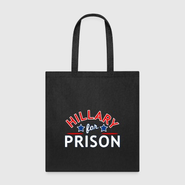 Prison Hillary For Prison - Tote Bag