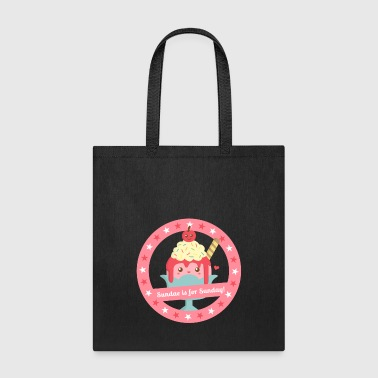 sundae is for sunday, happy and cute - Tote Bag