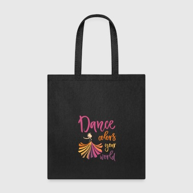 Modern Dance Colors Your World for dark square - Tote Bag