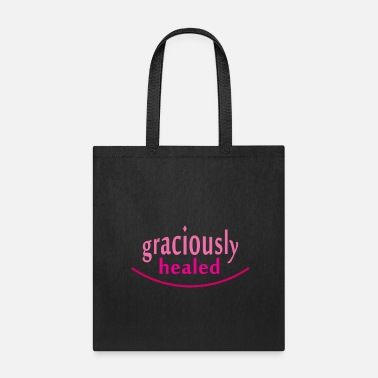 Healing graciously healed - Tote Bag