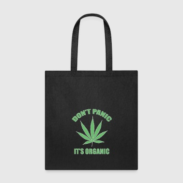 Dope Don't panic it's Organic Green Cannabis Leaf Logo - Tote Bag