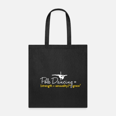 Sensual pole dancing = strength + sensuality - Tote Bag