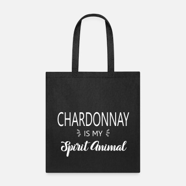 Chardonnay is my Spirit Animal - Tote Bag
