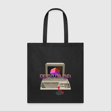 Demo Demo or Die! - Tote Bag