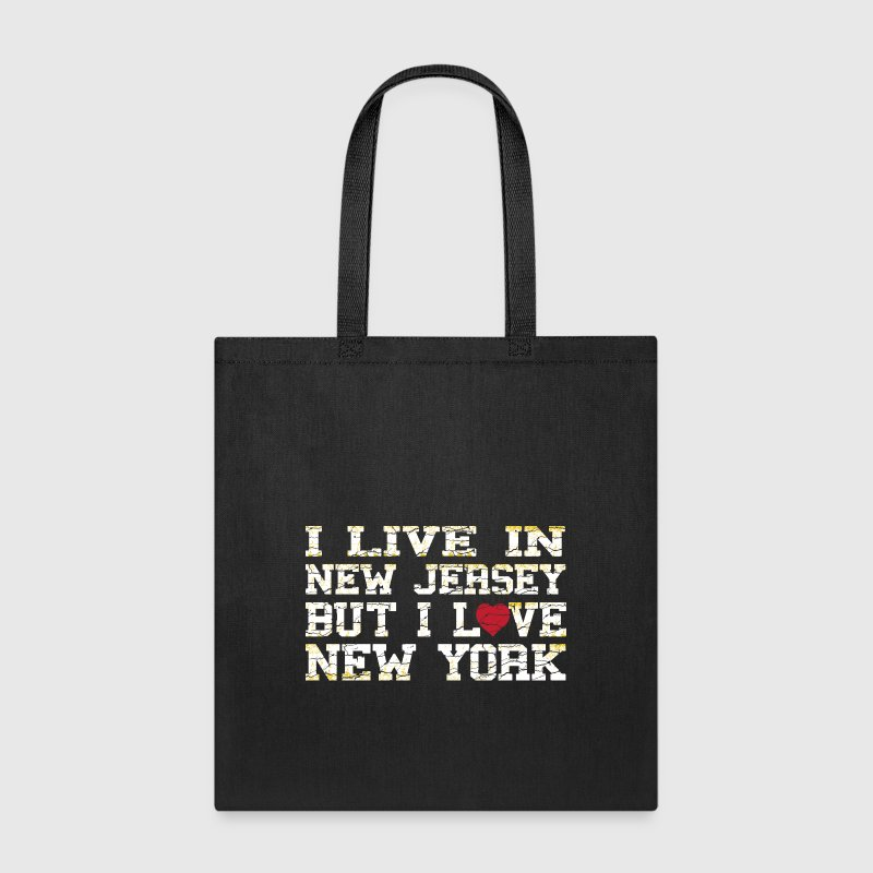 I Live In New Jersey But I Love New York Clothing  - Tote Bag
