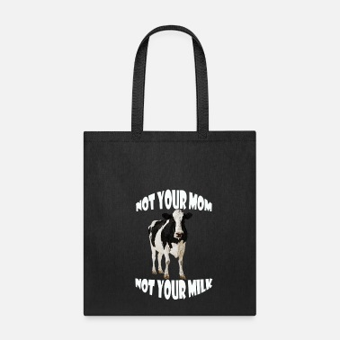Vegan Kid &amp NOT YOUR MOM NOT YOUR MIL - Tote Bag