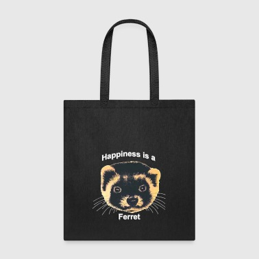 Ferret Happiness is a Ferret - Tote Bag