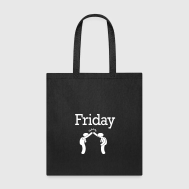 Friday Party Funny Weekend 105 - Tote Bag