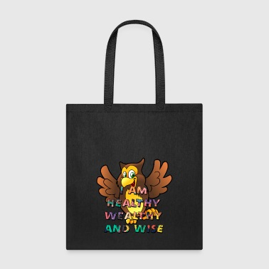 I AM Healthy Wealthy and Wise - Tote Bag