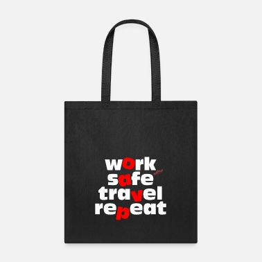 Not Safe For Work work safe travel repeat - Tote Bag