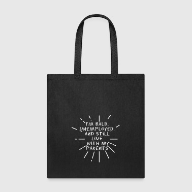 I'm bald unemployed - Tote Bag