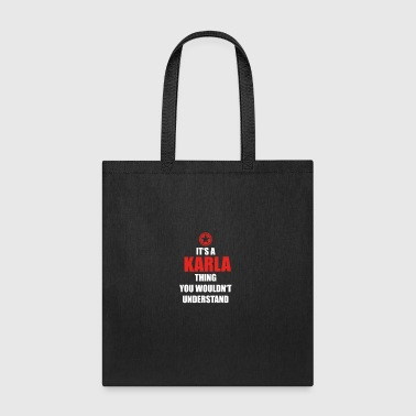 Karla Geschenk it s a thing birthday understand KARLA - Tote Bag