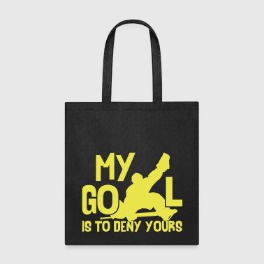 Hockey Goalie My Goal Is To Deny Yours - Tote Bag