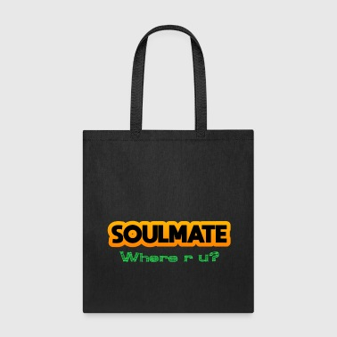 Soulmate, where are you? - Tote Bag