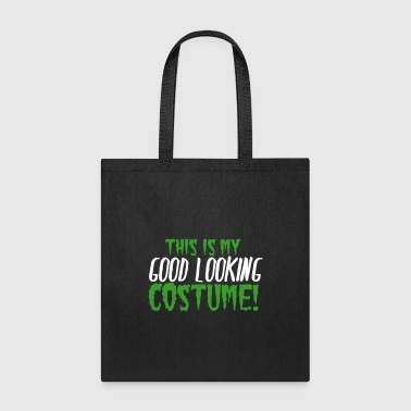 This is my GOOD looking costume! - Tote Bag