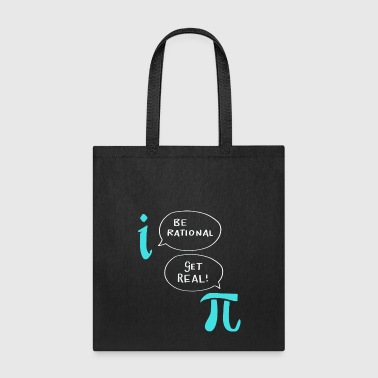 Funny Nerdy Math Shirt Be Rational Get Real Gift - Tote Bag