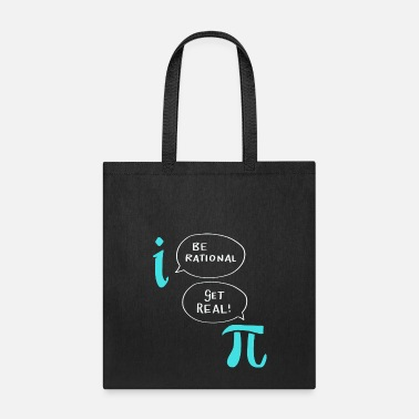 Math Funny Nerdy Math Shirt Be Rational Get Real Gift - Tote Bag
