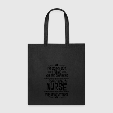 Babysitter A nurse is not a babysitter - Gift - Tote Bag