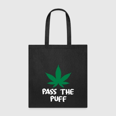 pass the puff - Tote Bag