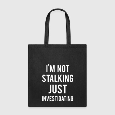 Investigating - Tote Bag