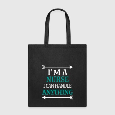 Funny Nurse Gift Can Handle Anything - Tote Bag