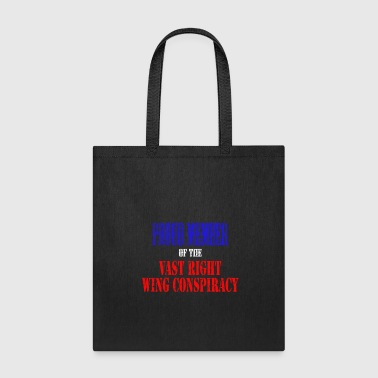 Right Wing Proud Member of the Vast Right Wing Conspiracy - Tote Bag