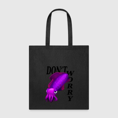 Calamari don't worry-squid-cool - Tote Bag