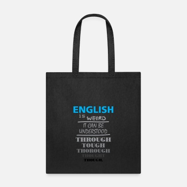 Weird English Is Weird - Tote Bag