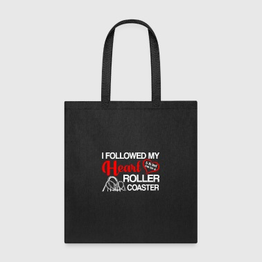 Followed Heart Led Me To Roller Coaster - Tote Bag