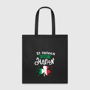 St. Patrick was Italian St Patrick's Day Gift - Tote Bag