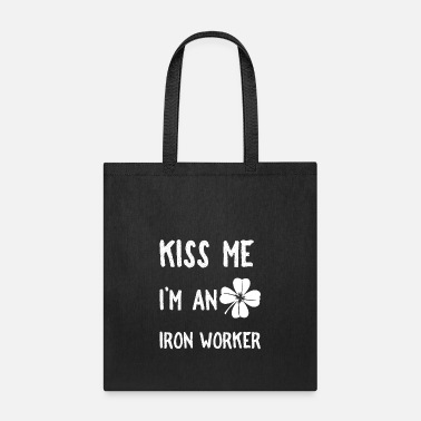 Ironic Kiss Me I'm An Iron Worker Clover St Patrick's Day - Tote Bag