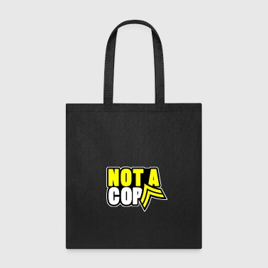 not a cop - Tote Bag