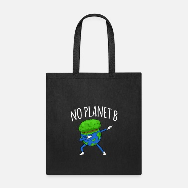 B Day No Planet B - Earth Day - Tote Bag