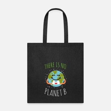 B Day There Is No Planet B - Earth Day - Tote Bag
