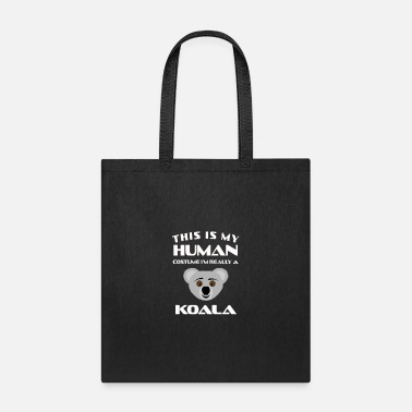 Koala This Is My Human Costume Im Really a koala Gift - Tote Bag
