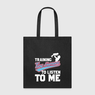 Teacher Training Parent and Teacher Training Tiny Humans - Tote Bag