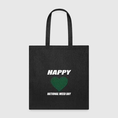 Heart Happy National Weed Day - Tote Bag