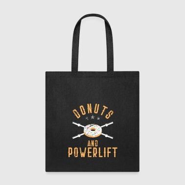 Powerlifting Donuts and Powerlift - Funny Doughnut Powerlifting - Tote Bag