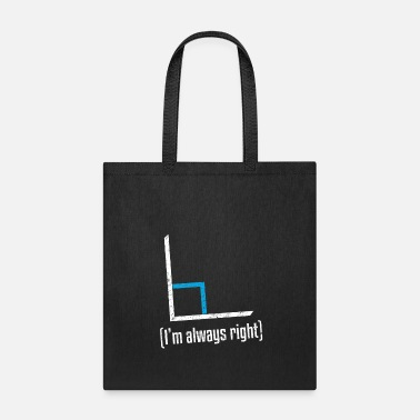 Math I'm Always Right Funny Math Joke Pun - Tote Bag