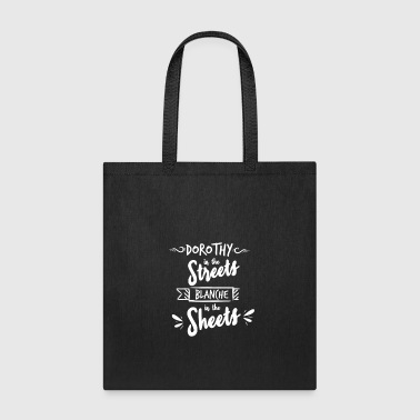 Sheet Dorothy in the Sheets Blance in the Sheets - Tote Bag