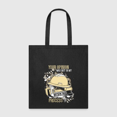 Your Opinion Was Not In My Working Process T Shirt - Tote Bag