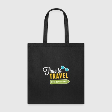 Time To Travel With New Friends - Tote Bag