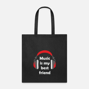 Music is my best friend - Tote Bag