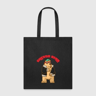 Ghetto Ghetto Bear - Tote Bag