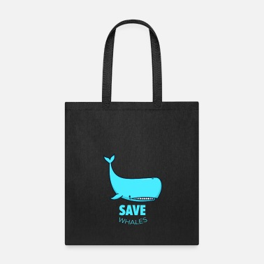 Save The Whales save whales - Tote Bag