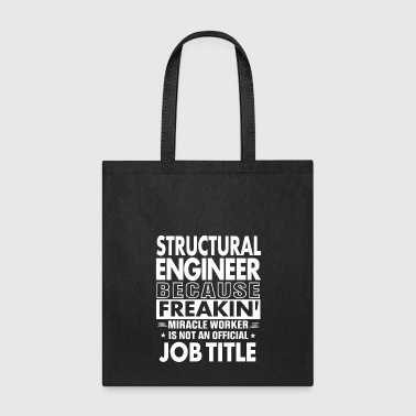 Structural Engineer job shirt Gift for Engineer - Tote Bag