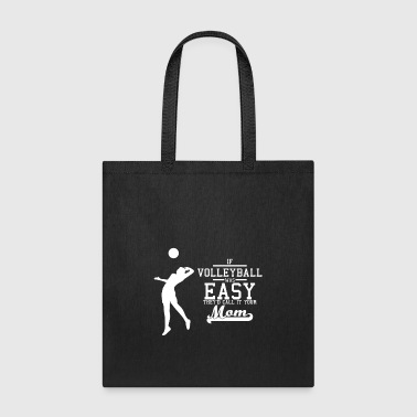 If Volleyball was easy they'd call it your mom - Tote Bag